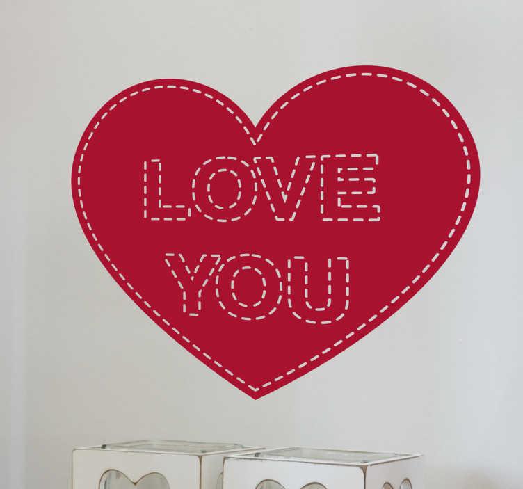 """TenVinilo. Pegatina love you costura. Vinilo tequiero que muestra la frase """"love you"""", o en castellano """"te quiero"""" sobre un corazón y en acabado de costura."""