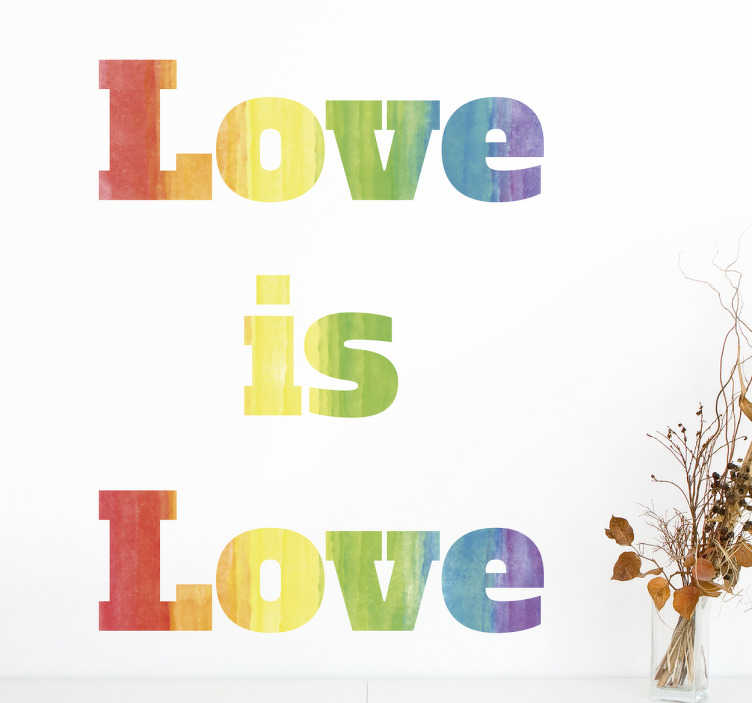 TenStickers. Sticker regenboog Love is Love. Sticker met woorden in de kleuren van de regenboog; Love is Love, een boodschap in support van homorechten en homo acceptatie.
