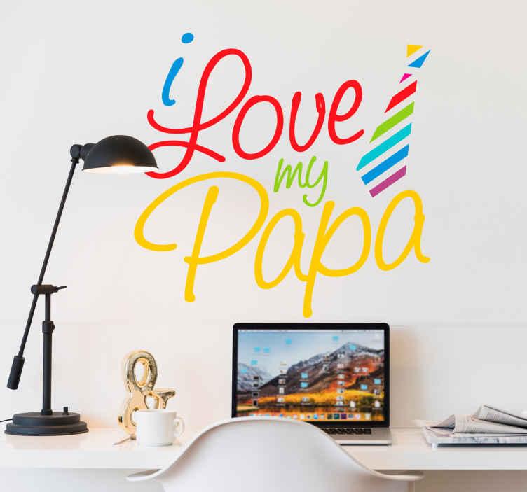 TenStickers. Sticker I love my papa. Autocollant mural avec le texte  'j'aime mon père', avec chaque mot dans des couleurs différentes et une cravate à côté du texte.