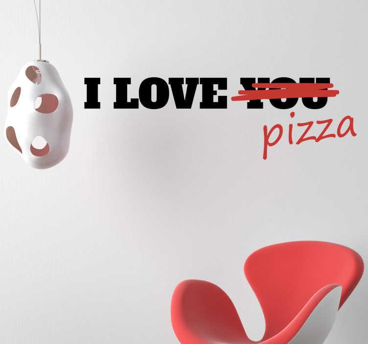 TenStickers. Vinil decorativo I love pizza. Vinil decorativo adoro pizza. Decora o teu quarto com este vinil autocolante de qualidade por um preço baixo.