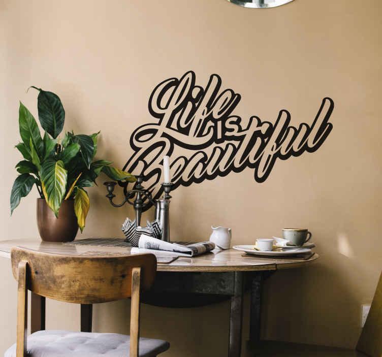 """TenVinilo. Vinilo decorativo life is beautiful 3D. Vinilo mural tipográfico con el texto en inglés """"Life is Beautiful"""" (la vida es bella)."""