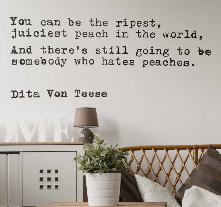 TenStickers. Dita Von Teese Quote Sticker. If you're a fan of pinup style and want your home to show it, this decorative wall sticker featuring a quote from burlesque dancer Dita Von Teese