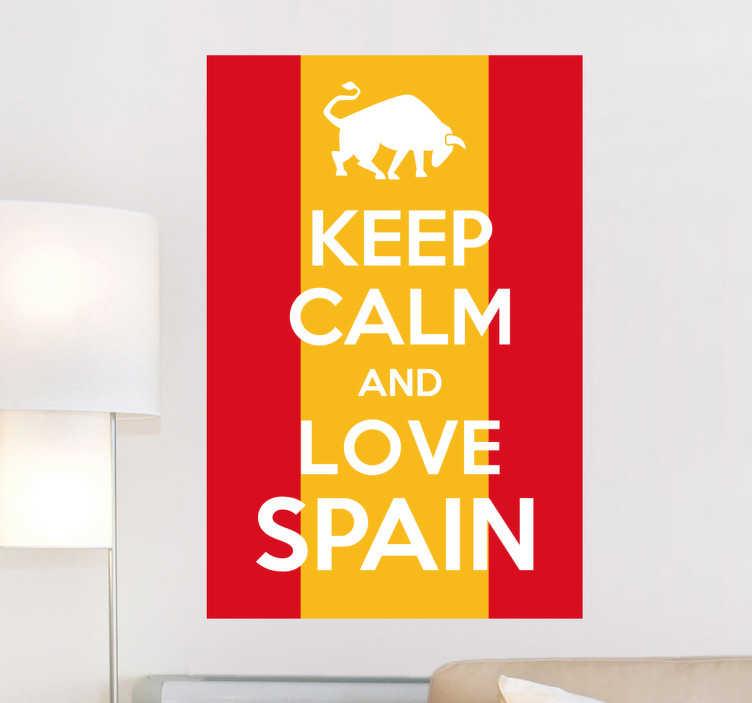 TenStickers. Naklejka ścienna Keep Calm and Love Spain. Naklejka na ścianę prezentująca napis ' Keep Calm and Love Spain' w barwach flagi tego gorącego kraju.