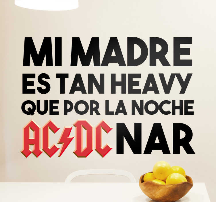 TenVinilo. Vinilo decorativo madre heavy. Vinilos heavy con un divertido texto para amantes del rock duro y de AC DC, la famosa banda australiana.