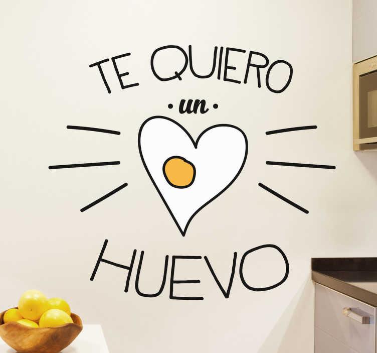TenVinilo. Vinilo decorativo te quiero un huevo. Vinilos divertidos para darle un toque desenfadado por ejemplo a tu cocina. Una romántica declaración de amor pero amena y alegre.