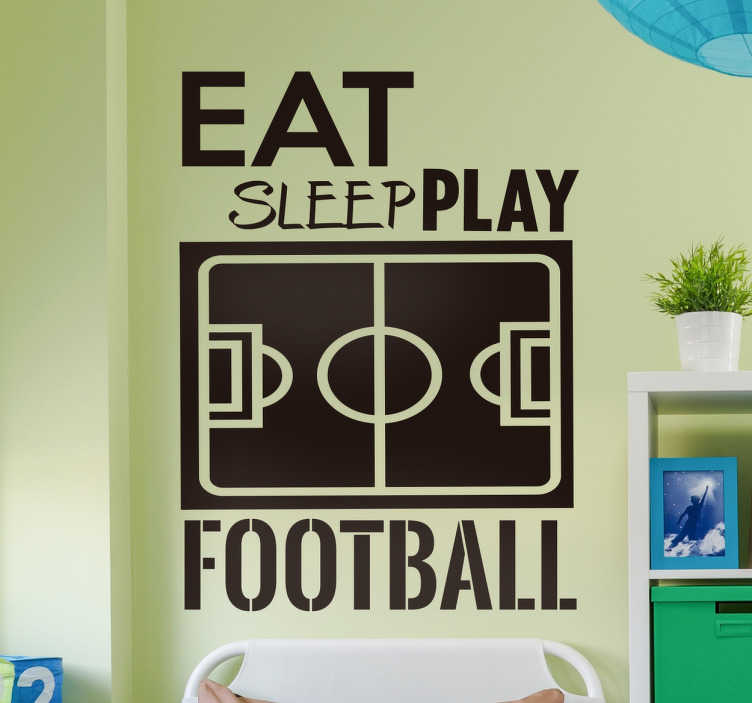 "TenVinilo. Vinilos de fútbol eat sleep play. Vinilo de fútbol con un campo de juego rodeado por las palabras ""Eat, Sleep, Play, Football"" (Come, duerme, Juega, Fútbol"")."