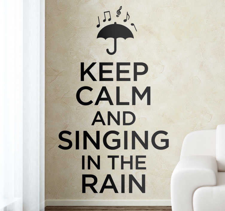 "TenStickers. Sticker Keep Calm Cantando sotto la Pioggia. Sticker Keep Calm che omaggia il musica ""Cantando sotto la pioggia"", con la frase ""Keep Calm and Singing in the rain""."