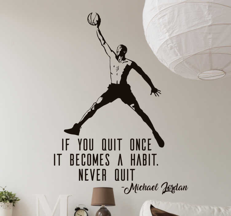TenStickers. Naklejka dekoracyjna koszykarz Michael Jordan. Naklejka dekoracyjna prezentująca koszykarza z cytatem Michaela Jacksona 'If you quit once it becomes a habit.Never quit'