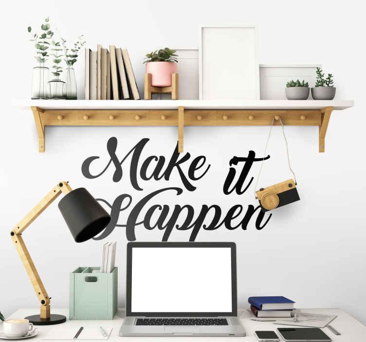 TenStickers. Naklejka na ścianę do jadalni Make it Happen. Pozytywna i motywacyjna naklejka przedstawiająca napis w języku angielskim 'Make it Happen'. Stwórz swój wymarzony projekt!
