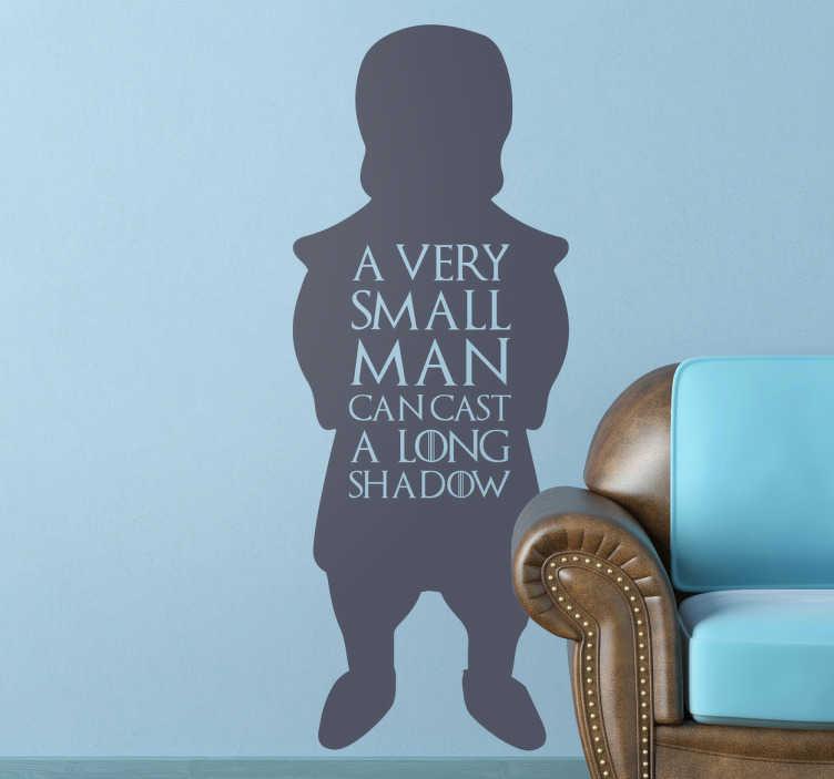"""TenVinilo. Vinilo Juego de Tronos long shadow. Vinilo figura de este característico personaje junto a la frase """"A very small man can cast a long shadow""""."""
