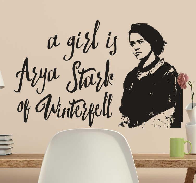 "TenStickers. Autocolantes de programas de TV Arya Guerra dos Tronos. Vinil de programas de TV da personagem Arya Stark e a frase ""A girl is Arya Stark of Winterfell"" perfeito para decorar quartos infato-juvenis."