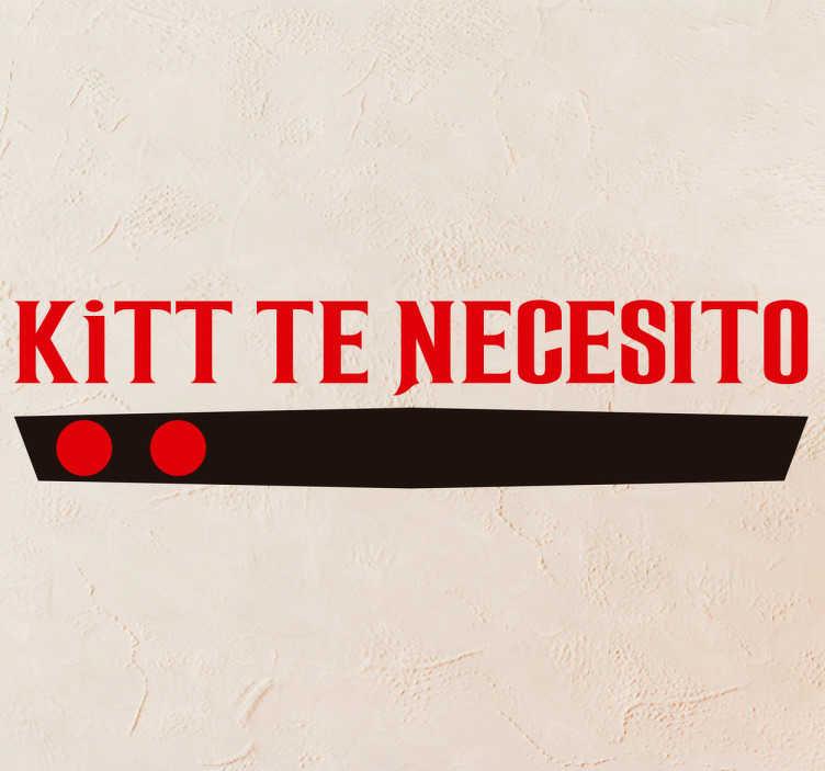 """TenVinilo. Vinilo decorativo kitt te necesito. Vinilo años 80 con el texto """"Kitt te necesito"""" junto a los famosos leds que tenía el Pontiac Firebird Trans Am v8 que conducía Michael Knight."""