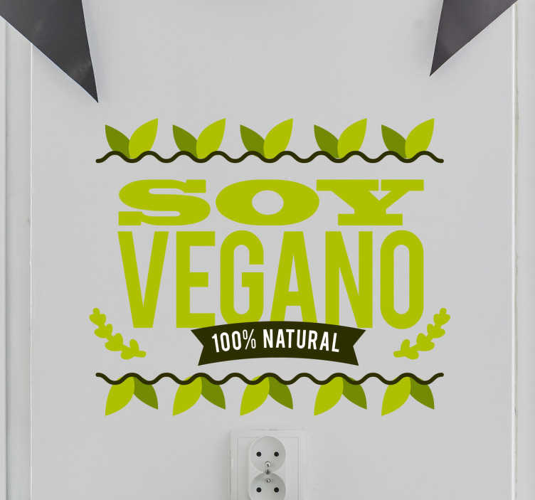 TenVinilo. Vinilo decorativo soy vegano. Vinilos para el hogar con los que podrás decorar y mostrar a todos cuáles son tus hábitos alimenticios y hacer gala de ellos.