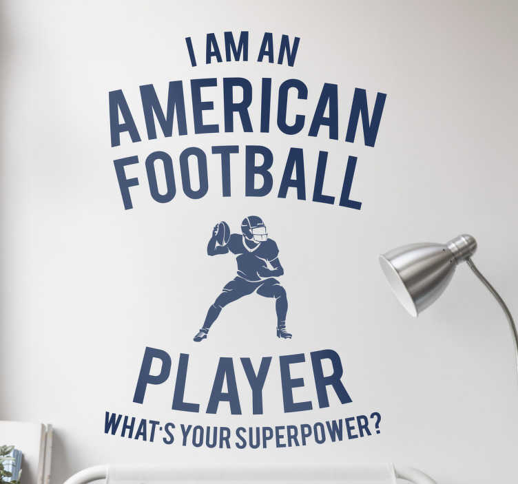 "TenStickers. Adesivo murale football player. Adesivo murale con la scritta ""I am an american football player, what's your superpower?"""