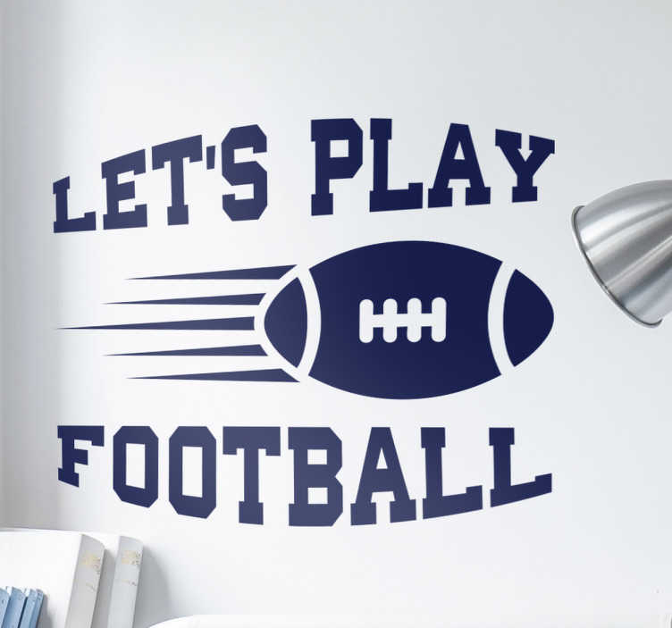 """TenStickers. Naklejka Football Let's Play. Naklejka na ścianę przedstawiająca lecącą piłkę do Footballu Amerykańskiego oraz napis """"Let's Play""""."""