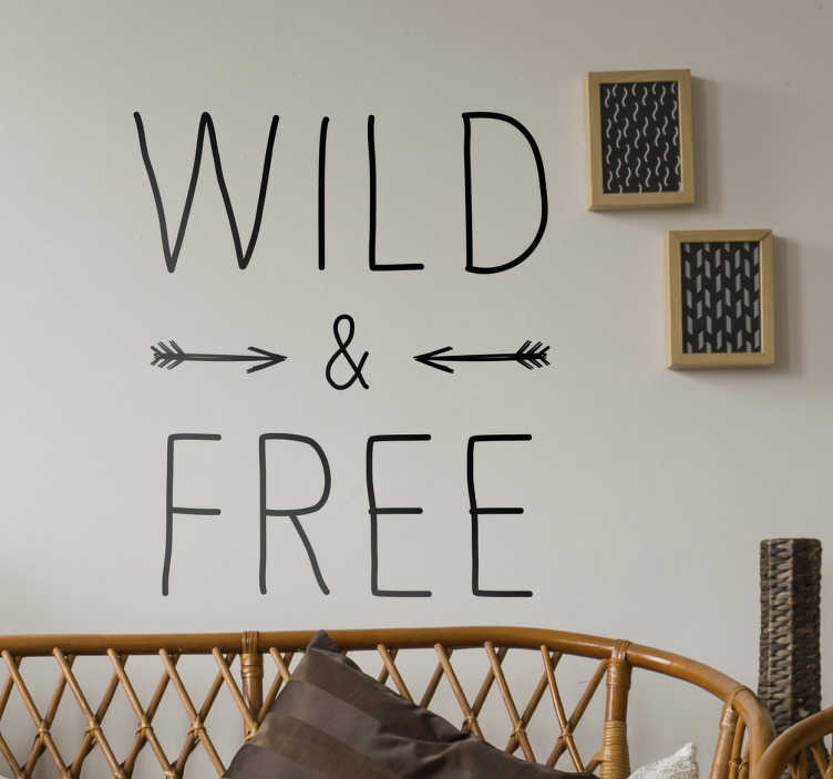 "TenStickers. Wild and Free Text Sticker. This simple yet eye-catching text wall sticker features the phrase ""wild & free"". If you're wild at heart and no strings can hold you down"
