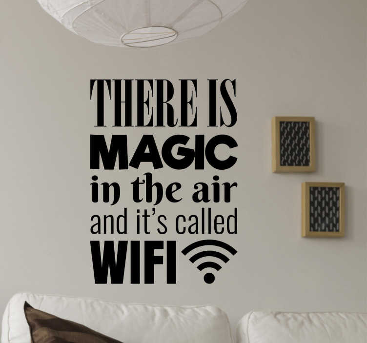 "TenStickers. Adesivo decorativo luogo magico wifi. Adesivo murale simpatico con scritta ""There is magic in the air and it's called wifi"""