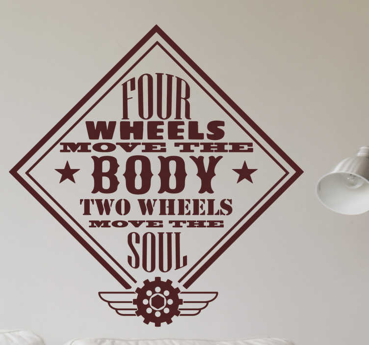 "TenStickers. Sticker four wheels. Sticker auto moto original avec le texte ""four wheels move the body two wheels move the soul"", pour les fans de motos. Application Facile."