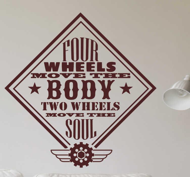 TenStickers. Dvě kola pohybují samolepkou vozidla duše. čtyři kola pohybují tělo, dvě kola pohybují duši... Nebude to vypadat úžasně na motocyklu? Proto byste měli zvážit nálepku vozidla naší kolekce.