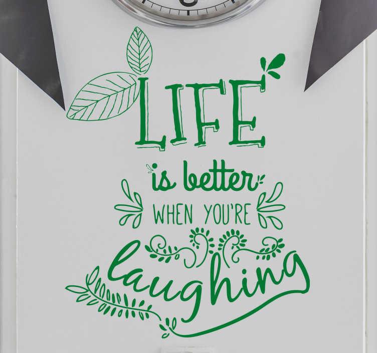 TenVinilo. Vinilo frases bonitas life laughing. Vinilos de frases motivadoras con un diseño caligráfico acompañado de motivos vegetales.