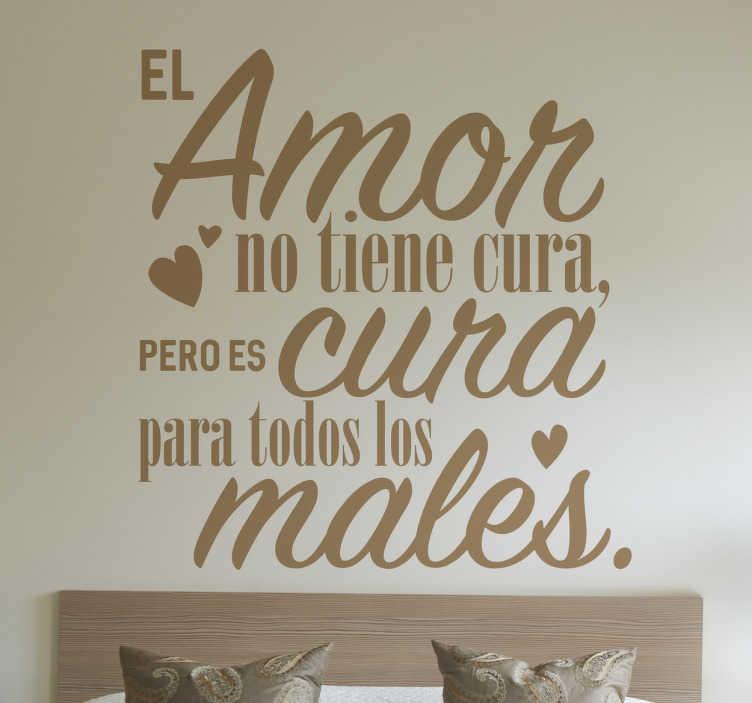 TenVinilo. Vinilo frases de amor cura males. Vinilos de texto con diseño exclusivo de frases bonitas y románticas, ideales para decorar las paredes de la habitación de matrimonio.