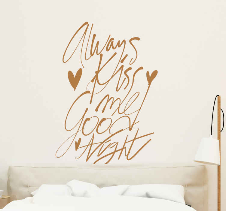 TenStickers. Sticker always kiss me. Sticker texte original 'always kiss me good night' qui signifie 'Fais moi toujours un bisou de bonne nuit'.