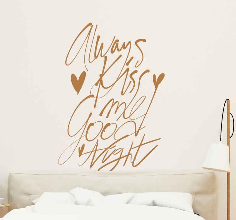 """TenVinilo. Vinilo decorativo kiss me lettering. Vinilos decorativos de amor de diseño exclusivo caligráfico con el texto en inglés """"Always kiss me Good Night"""" (Bésame siempre. Buenas noches)."""