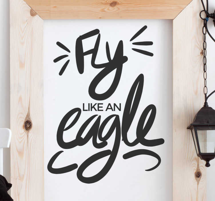 "TenStickers. Adesivo testo fly like an eagle. Adesivo murale con la frase ""Fly like an eagle"" che tradotto significa ""Vola come un'aquila"""