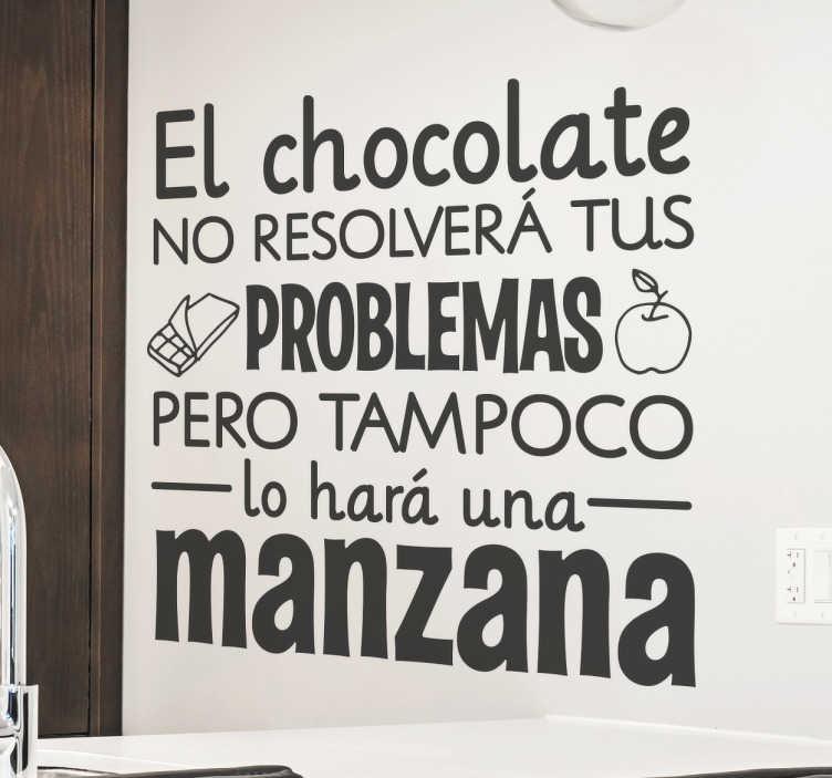 TenVinilo. Vinilo frases divertidas chocolate manzana. Vinilo decorativos de frases sobre la vida y los amantes de los dulces con un sentencia graciosa ideal para decorar tu comedor o tu cocina.