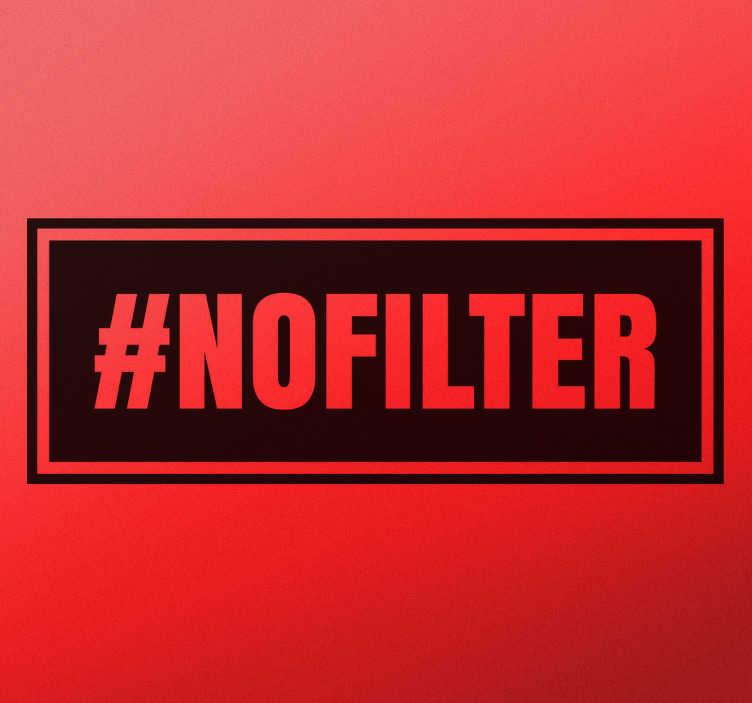 """TenStickers. Vinil autocolante decorativo #NOFILTER. Vinil autocolante decorativo #NOFILTER. Renova o teu quarto ou o teu escritório de uma forma mais """"COOL"""" com este stickers de excelente qualidade."""
