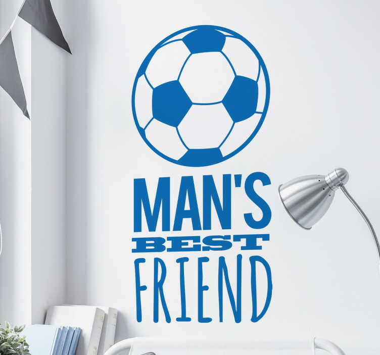 TenStickers. Muursticker Man´s best ball. Deze sticker is van een bal met de Engelse tekst ´man´s bestfriend´ is een zeer artistieke manier om je liefde voor voetbal te uiten.