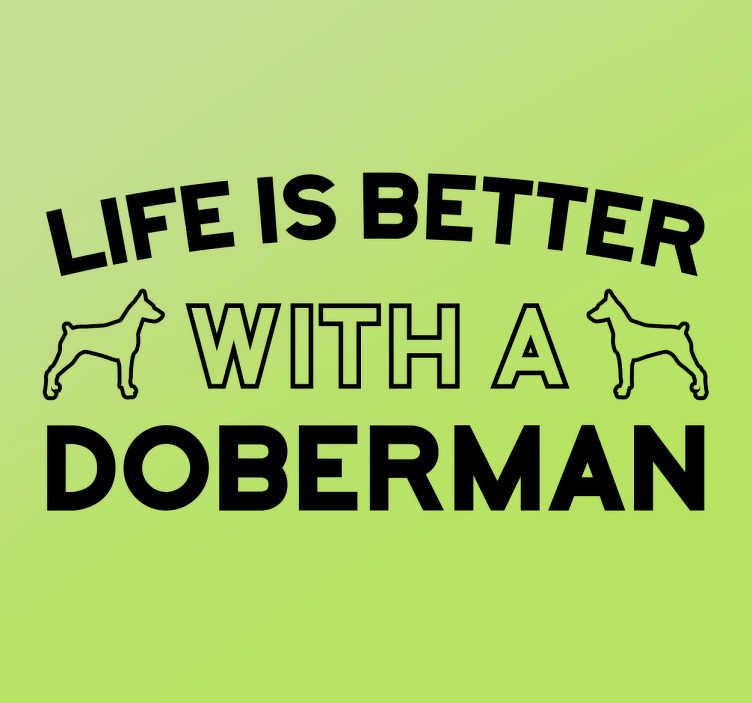 TenStickers. Naklejka - Życie z Dobermanem. Tekstowa naklejka na ścianę dla wszystkich miłośnikow dobermanów. Sprawdź nasze naklejki napisy na ścianę i naklejki psy.