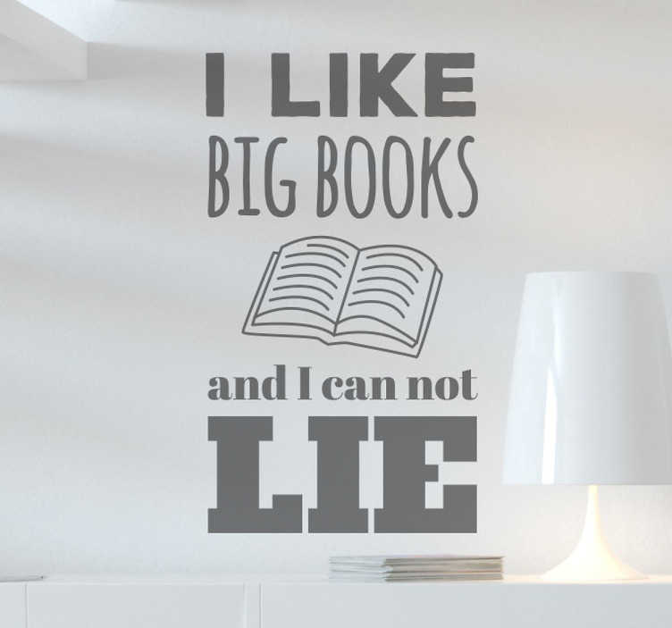 """TenStickers. Adesivo frase sui libri. Adesivo frase con il testo """"I like big books and can not lie"""" vicino all'illustrazione di un libro aperto per amanti dei buoni """"mattoni"""" romanzeschi."""