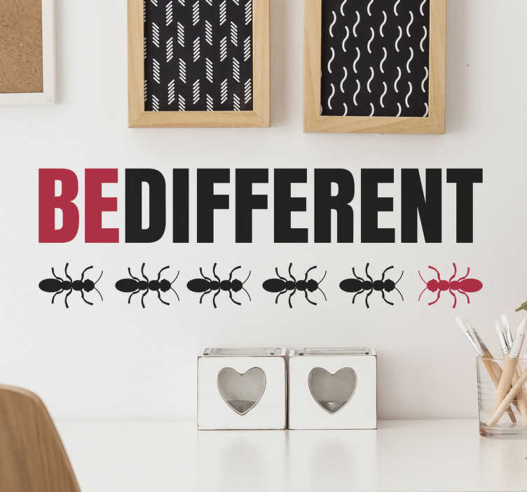 "TenStickers. Be Different Ants Wall Sticker. Inspirational wall sticker that reads ""BE DIFFERENT"".  The sticker includes multiple black ants with a red ant that stands out from the crowd, symbolising that it is always more fun to be different!"
