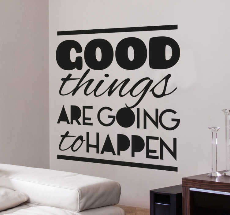 """TenVinilo. Vinilo inglés hoy puede ser un gran día. Vinilos de texto con frases lindas y positivas en inglés en la que se asegura que """"las cosas buenas van a ocurrir""""."""