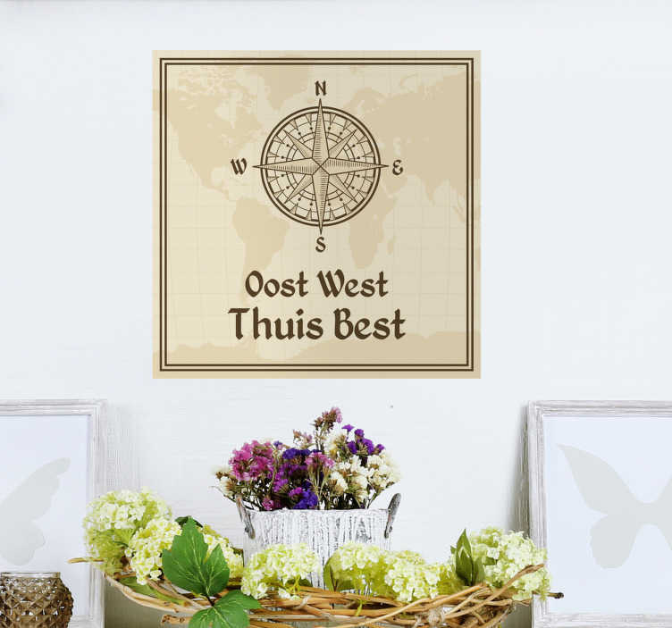TenStickers. Muursticker oost west best. Een muursticker met daarop de tekst ´oost west thuis best´ is een quote die we allemaal wel een gezegd hebben!