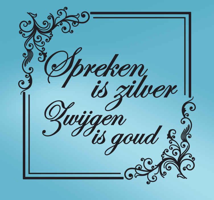 TenStickers. Muursticker zilver goud. Een wanddecoratie met woorden die wijzen mensen vaak spreken, namelijk ´spreken is zilver en zwijgen is goud´