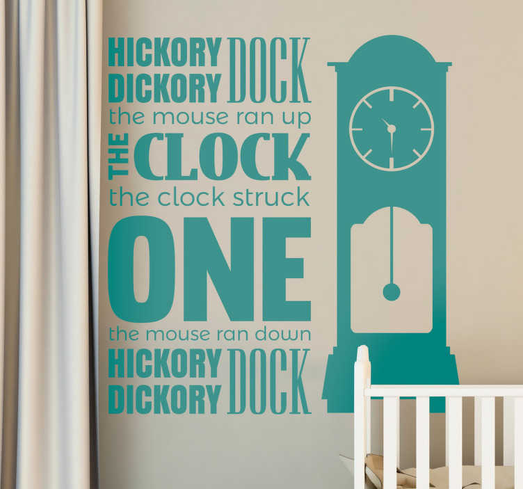 TenStickers. Hickory Dickory Dock Sticker. If you're looking for a fun and creative nursery rhyme decorative wall sticker for your children's bedroom, this Hickory Dockory Dock one is ideal!