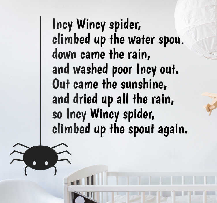 TenStickers. Incy Wincy Spider Children's Wall Sticker. If you're looking for a fun and creative nursery rhyme decorative wall sticker for your children's bedroom, this Incy Wincy Spider one is ideal!