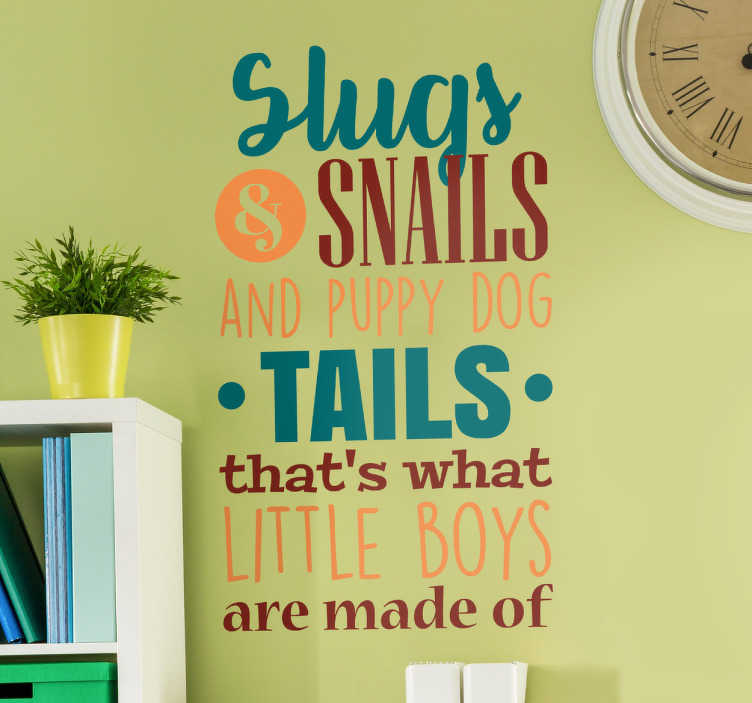 TenStickers. Slugs and Snails Children's Wall Sticker. If you're looking for a fun and original text sticker to decorate your little boy's bedroom, playroom or nursery, then look no further