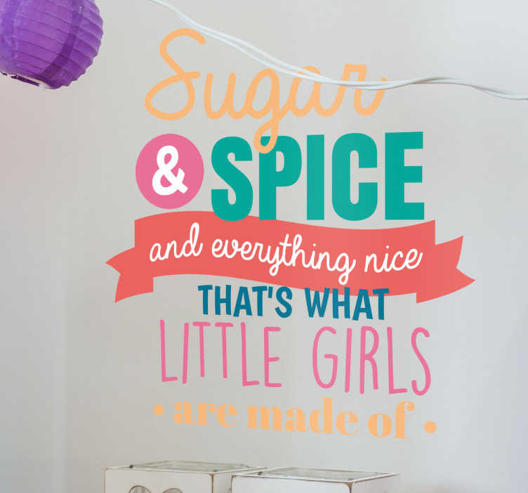 TenStickers. Sugar and Spice Children's Wall Sticker. If you're looking for a fun and original text sticker to decorate your little girl's bedroom, playroom or nursery, then look no further