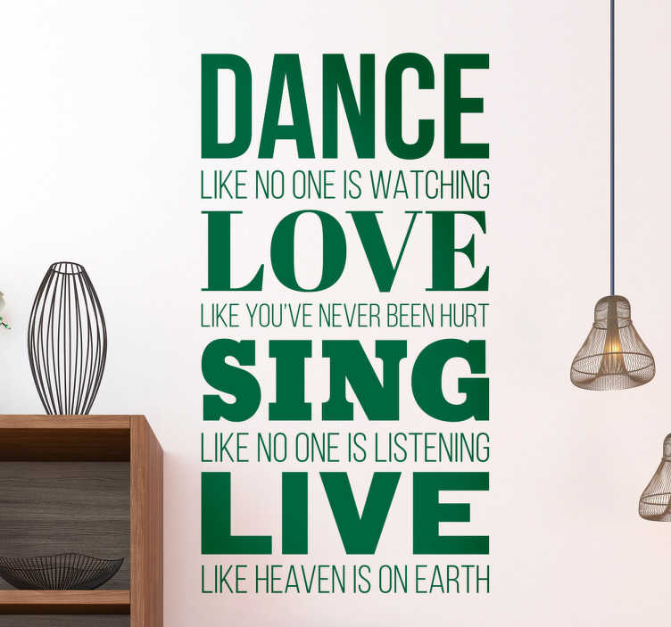 TenStickers. Dance Love Sing Live Wall Sticker. Motivational wall sticker text for those who love to dance, love, sing and live life like heaven is on earth! Sign up for 10% off.