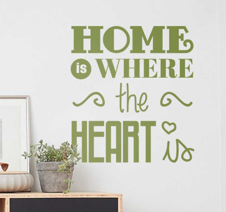 TenStickers. Home Is Where the Heart Is Sticker. If you believe there's a difference between a house and a home, then let guests to your home know it with this decorative wall sticker!