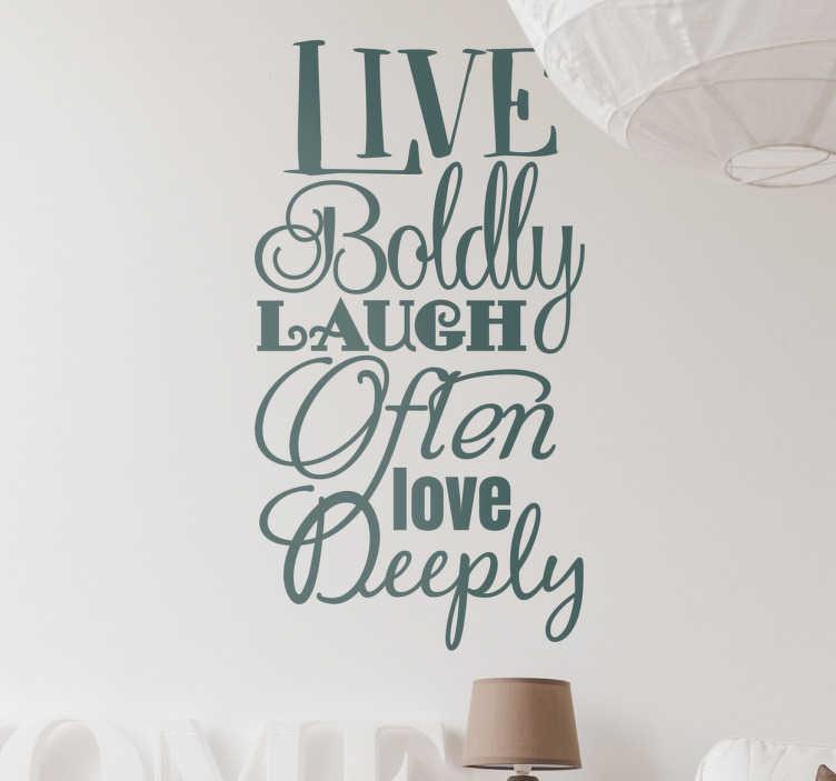 """TenStickers. Sticker Scritta motivazionale 3L. Testo adesivo """"Live boldly laught often Love deeply: vivi arditamente, ridi spesso, ama profondamente""""."""