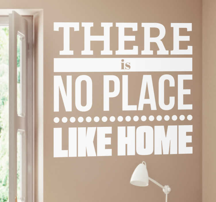 TenStickers. No Place Like Home Wall Sticker. If you feel like home is where the heart is, look no further than this decorative wall sticker perfect for letting your guests know!