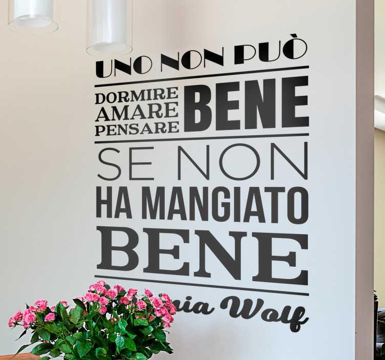 """TenStickers. Adesivo mangiato bene. Adesivo murale con il testo """"Uno non può dormire bene, amare bene, pensare bene se non ha mangiato bene""""."""