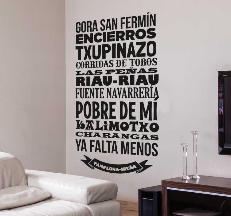 TenVinilo. Vinilo decorativo textos San Fermín. Vinilo pared con una serie de frases y expresiones que nos harán viajar hasta las fiestas patronales de Pamplona: los Sanfermines.