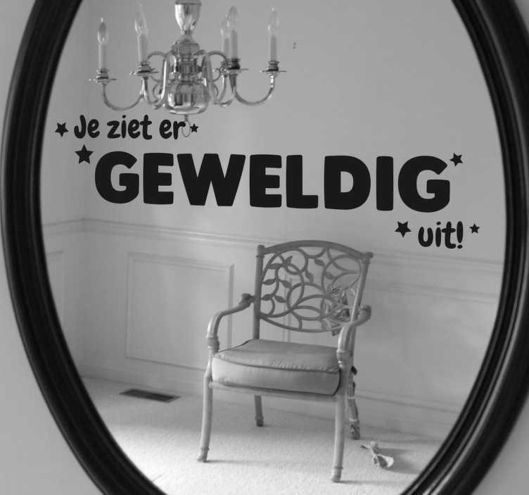 TenStickers. Muursticker spiegel. Een sticker voor op de spiegel, deze muursticker heeft de tekst ´Je ziet er geweldig uit´en heeft een prachtig lettertype.