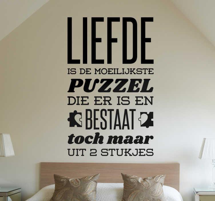 TenStickers. Muursticker liefde puzzel. Leuke Nederlandse sticker over de liefde! Op deze sticker staat ¨Liefde is de moeilijkste puzzel die er is en bestaat toch maar uit 2 stukjes¨!