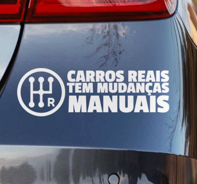 """TenStickers. Vinil Autocolante Carros Reais Mudanças Manuais. Vinil autocolante para os amantes automóvel, vinil com a frase """"Carros reais tem mudanças manuais"""", para defensores de mudanças manuais."""